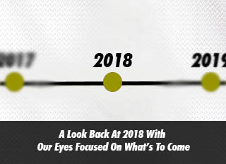 A Look Back At 2018 With Our Eyes Focused On What's To Come